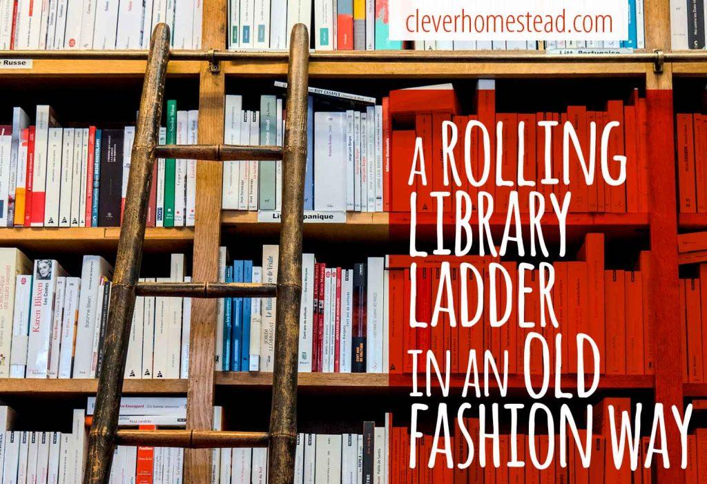 rolling library ladder old fashion way, Loft Ladders VS Rolling Ladders VS Ships Ladders (2021)